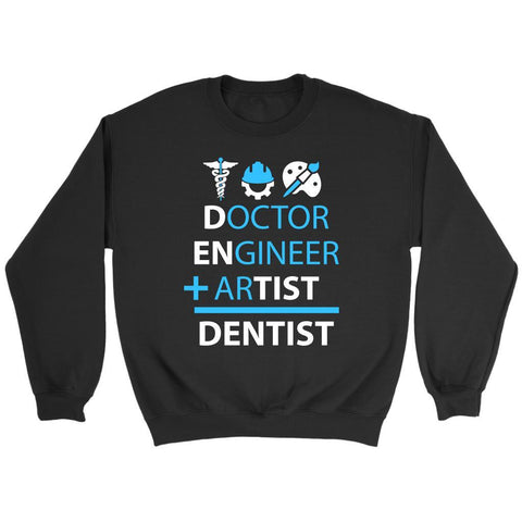 Doctor Engineer Plus Artist Equal Dentist Dental Unique Funny Gift Ideas Sweater-NeatFind.net