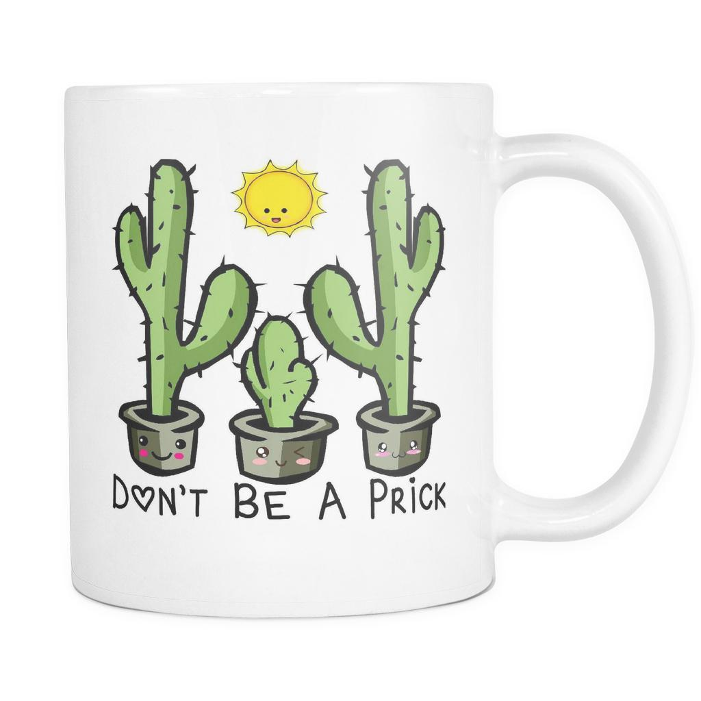 Don't Be A Prick - 11oz. All White Ceramic Coffee Mug-NeatFind.net