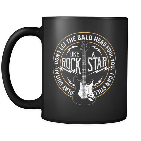 Don't Let The Bald Head Fool You I Can Still Play Guitar Like RockStar Funny Guitarist Black 11oz Coffee Mug-NeatFind.net