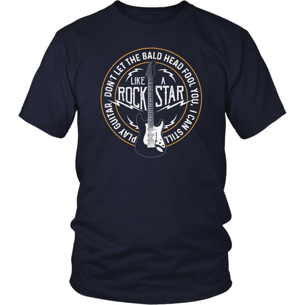 Don't Let The Bald Head Fool You I Can Still Play Guitar Like RockStar Funny Guitarist Unisex T-Shirt-NeatFind.net