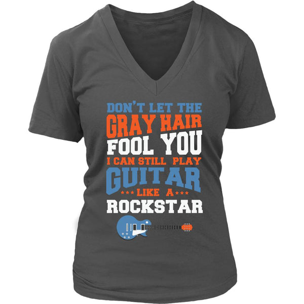 Don't Let The Gray Hair Fool You I Can Still Play Guitar Like A Rockstar Cool Funny Awesome Unique Guitarist V-Neck T-Shirt For Women-NeatFind.net