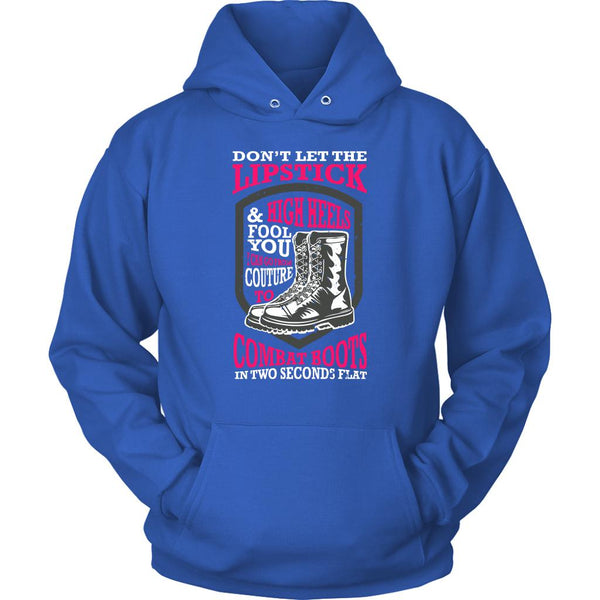 Don't Let The Lipstick & High Heels Fool You I Can Go From Couture To Combat Boots In Two Seconds Flat Patriotic USA Military Women Unisex Hoodie For Women-NeatFind.net