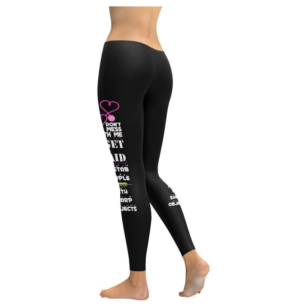 Dont Mess With Me I GET PAID To Stab People With Sharp Objects Womens Leggings-NeatFind.net