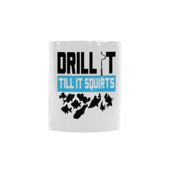 Drill It Till It Squirts V2 Color Changing/Morphing 11oz Mug-NeatFind.net