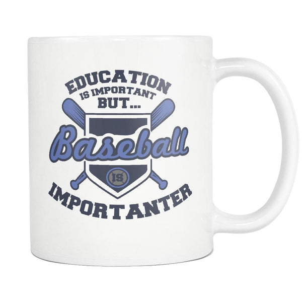 Education Is Important But Baseball Is Importanter Funny Unique Cool Awesome Baseball White 11oz Coffee Mug-NeatFind.net