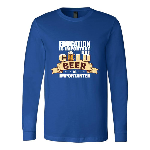 Education Is Important But Cold Beer Is Importanter T-Shirt For Men & Women-NeatFind.net