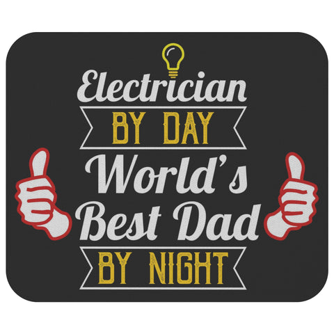 Electrician By Day Worlds Best Dad By Night Funny Contractor Gift Idea Mouse Pad-NeatFind.net