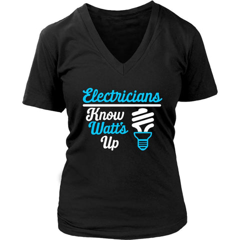 Electricians Know Watts Up Awesome Humor Funny Lineman Gift Ideas VNeck TShirt-NeatFind.net