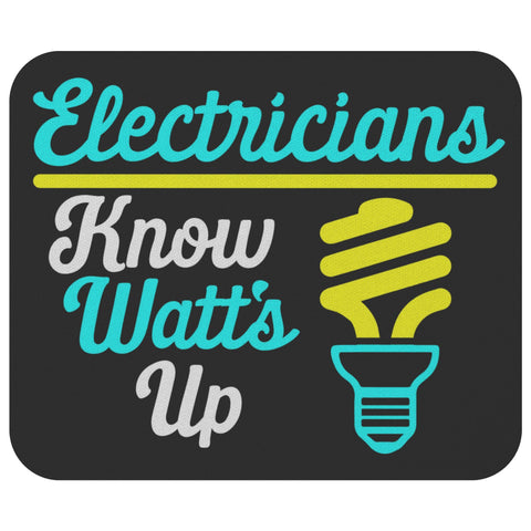 Electricians Know Watts Up Unique Funny Lineman Contractor Gift Ideas Mouse Pad-NeatFind.net