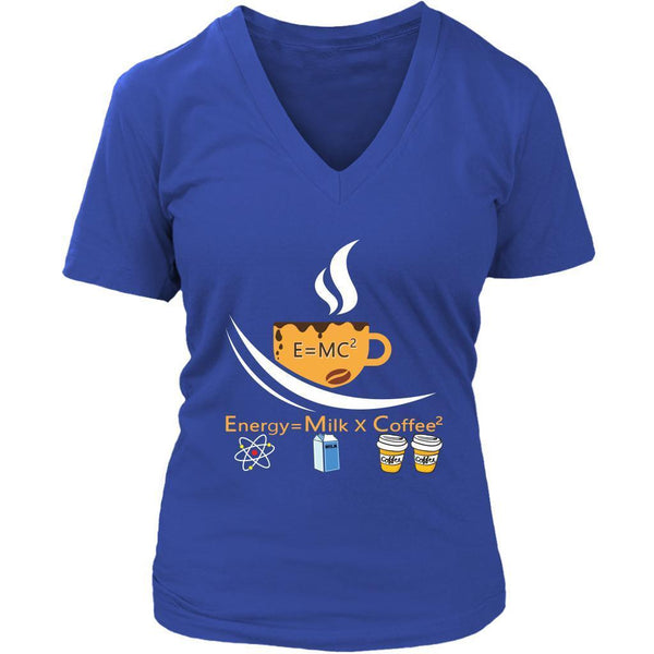 E=MC2 Energy = Milk X Coffee2 The Science Of Coffee Lover Funny Gag Women VNeck-NeatFind.net