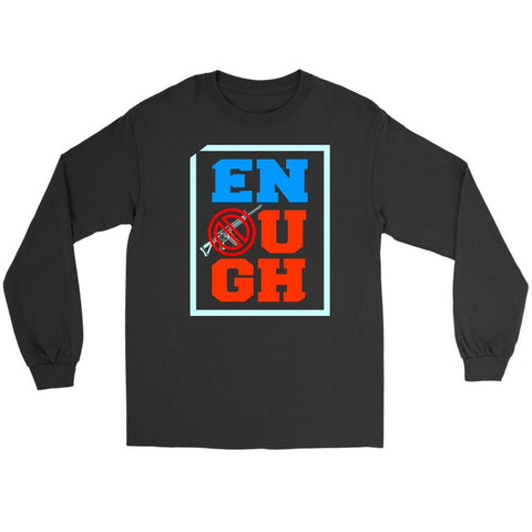 ENOUGH Anti NRA Stop Gun Violence Merchandise March For Our Lives Long Sleeve-NeatFind.net
