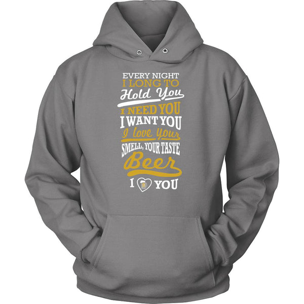 Every Night I Long To Hold You I Love Your Smell Your Taste Beer T-Shirt For Men & Women-NeatFind.net