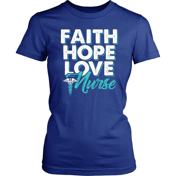 Faith Hope Love Nurse Awesome Best Cool Cute Nurses Week Gifts Idea Women TShirt-NeatFind.net