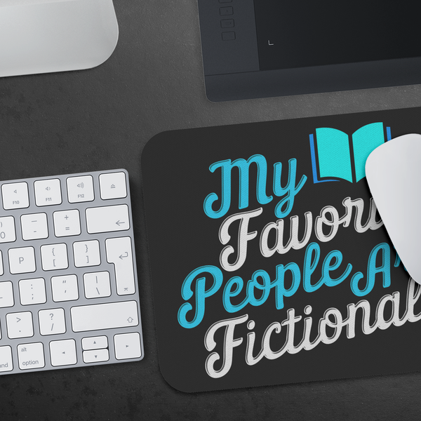 Favorite People Fictional Unique Avid Read Funny Book Lover Gift Idea Mousepad-NeatFind.net