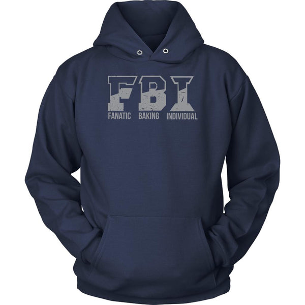 F.B.I. Fanatic Baking Individual Funny Gifts Ideas For Bakers Soft Unisex Hoodie-NeatFind.net