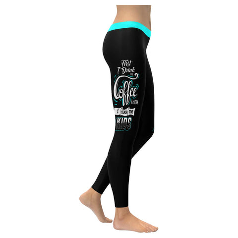 First Drink Coffee Then I Teach The Kids Funny Teacher Gift Idea Women Leggings-NeatFind.net