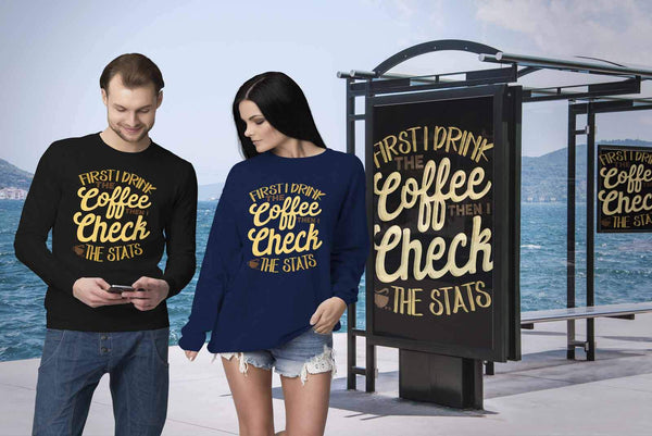 First I Drink The Coffee Then I Check The Stats Cute Nurse Week GiftIdea Sweater-NeatFind.net