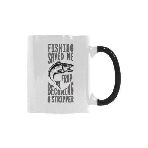 Fishing Saved Me From Becoming A Stripper Color Changing/Morphing 11oz Mug-NeatFind.net