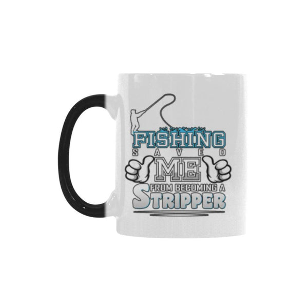Fishing Saved Me From Becoming A Stripper V2 Color Changing/Morphing 11oz Mug-NeatFind.net