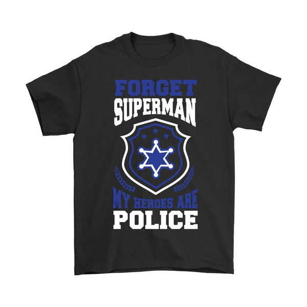 Forget Superman My Heroes Are Police Thin Blue Line Blue Lives Matter T-Shirt/Long Sleeve/Crewneck Sweatshirt/Hoodie For Men & Women-NeatFind.net