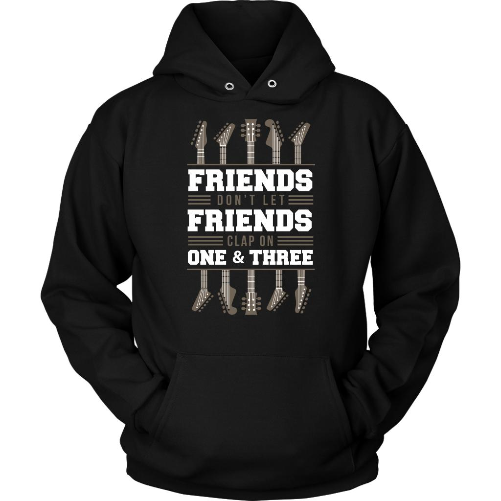 Friends Don't Let Friends Clap On One & Three Cool Funny Awesome Unique Guitarist Unisex Hoodie For Women & Men-NeatFind.net