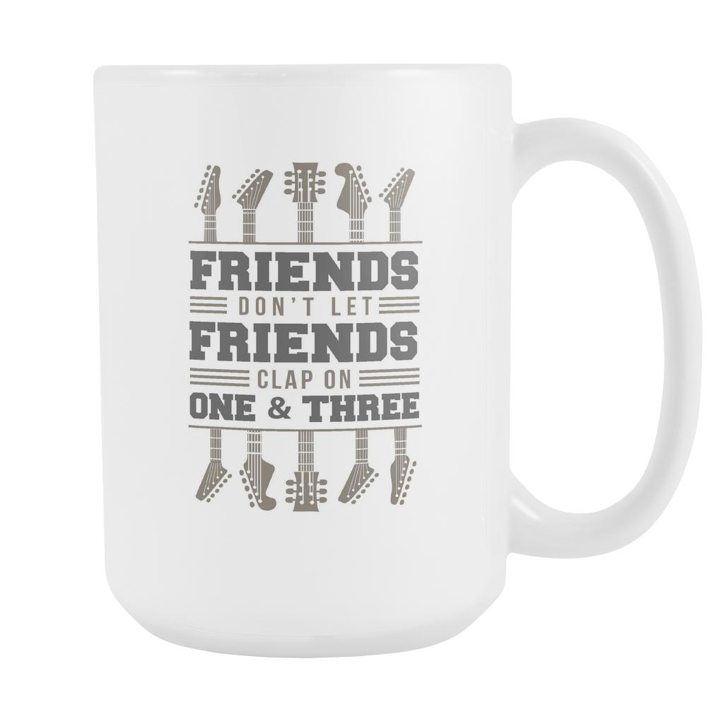 friends don t let friends clap on one three cool funny awesome