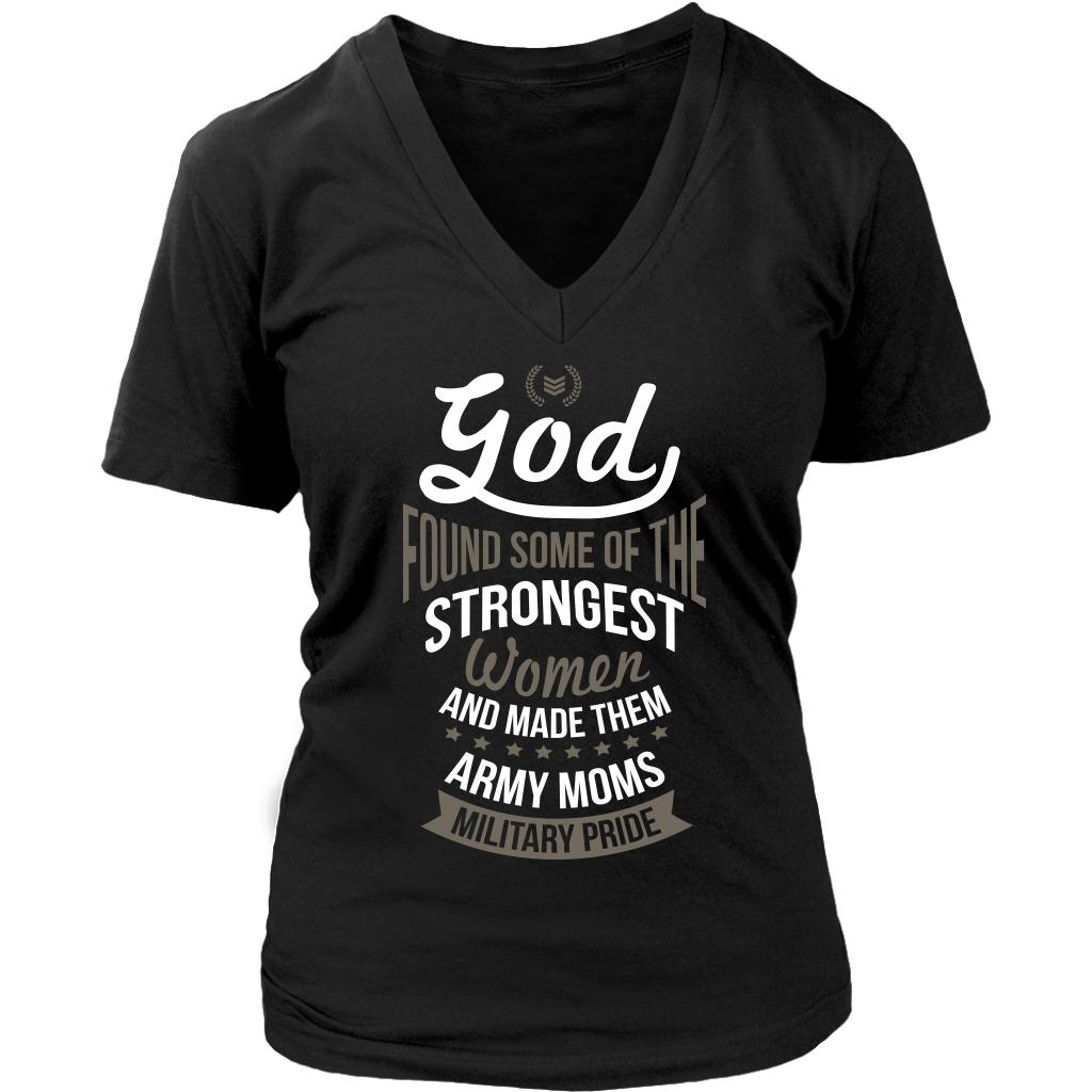 God Found Some Of The Strongest Women And Made Them Army Moms Military Pride Cool Awesome Women In The U.S. Military V-Neck T-Shirt For Women-NeatFind.net