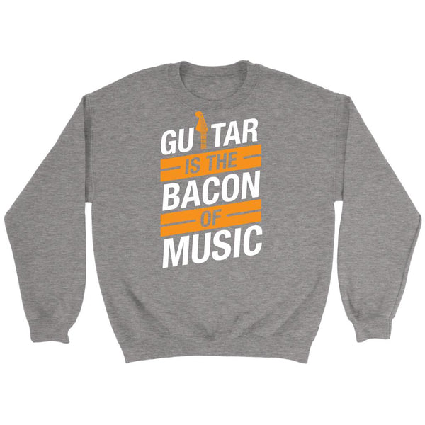 Guitar Is The Bacon Of Music Cool Funny Awesome Unique Guitarist Unisex Crewneck Sweatshirt For Women & Men-NeatFind.net
