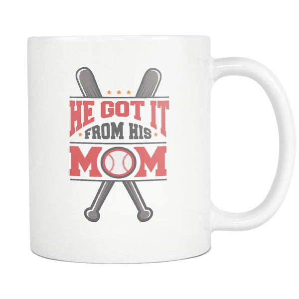 He Got It From His Mom Funny Unique Cool Awesome Baseball White 11oz Coffee Mug-NeatFind.net