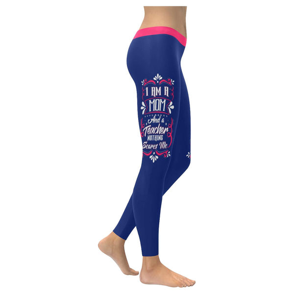 I Am A Mom & A Teacher Nothing Scares Me Funny Appreciation Gift Womens Leggings-NeatFind.net