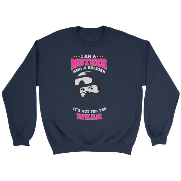 I Am A Mother & A Soldier Its Not For The Weak Women Military Gift Ideas Sweater-NeatFind.net