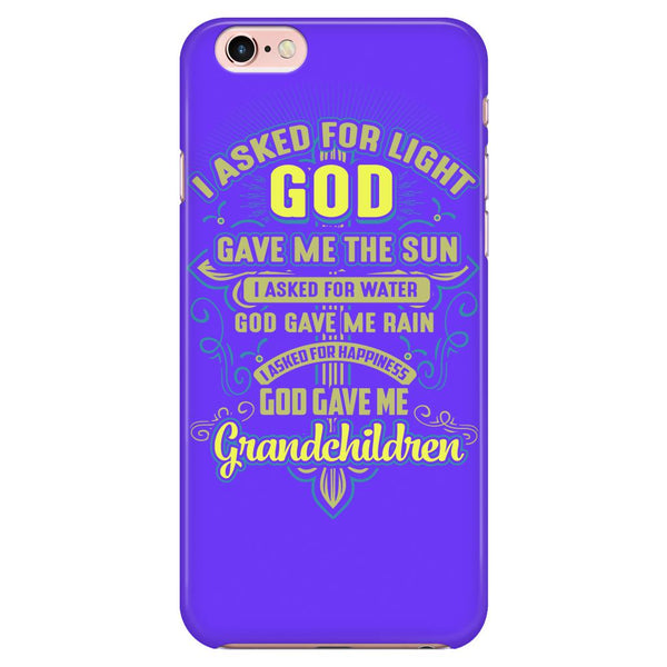 I Asked For Happiness, God Gave Me Grandchildren - iPhone Case 5/S, 6/S, 6/S Plus, 7/Plus-NeatFind.net