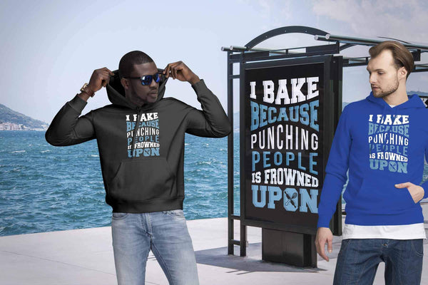 I Bake Because Punching People Is Frowned Upon Gag Gift Idea Baker Unisex Hoodie-NeatFind.net