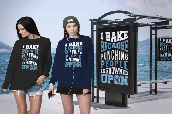 I Bake Because Punching People Is Frowned Upon Gag Gifts Ideas For Baker Sweater-NeatFind.net