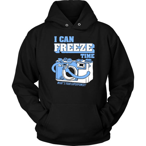 I Can Freeze Time What's Your Superpower? Cool Funny Photographer Gifts Hoodies-NeatFind.net