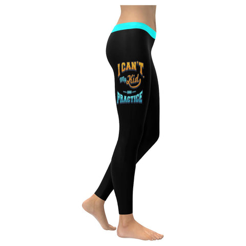 I Cant My Kid Has Practice Funny Unique Cool Awesome Gift Ideas Womens Leggings-NeatFind.net