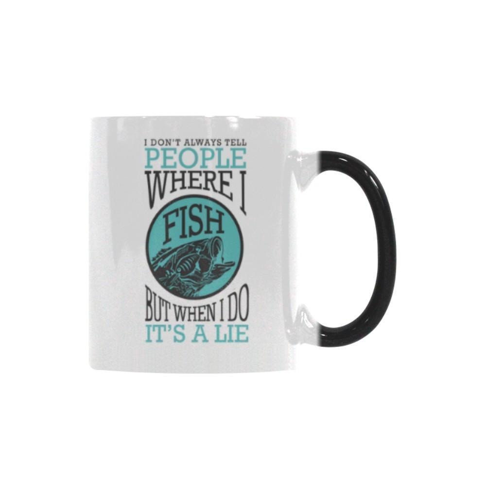 I Don't Always Tell People Where I Fish But When I Do It's A Lie Color Changing/Morphing 11oz Mug-NeatFind.net