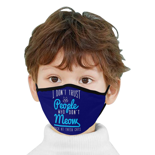 I Dont Trust People Who Dont Meow Back At Their Cats Washable Reusable Face Mask-Face Mask-NeatFind.net