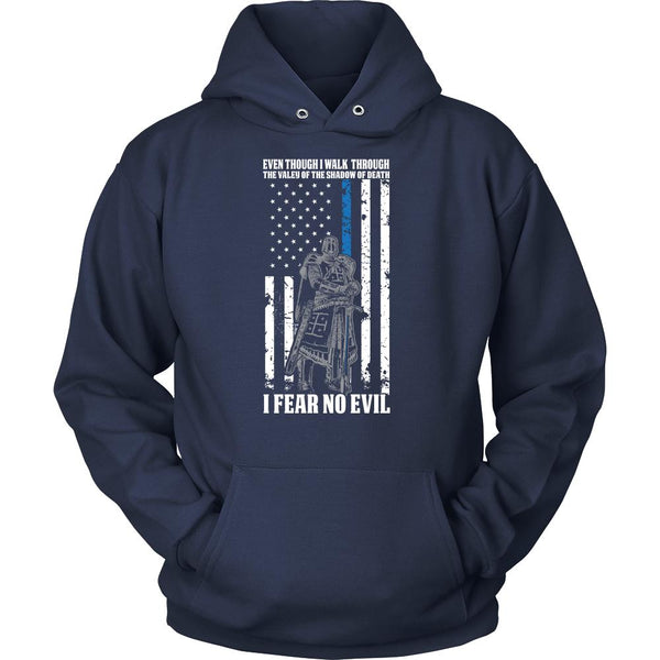 I Fear No Evil The Crusader Thin Blue Line Blue Lives Matter Unisex T-Shirt / Long Sleeve / Hoodie-NeatFind.net