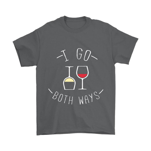 I Go Both Ways Red & White Wine T-Shirt For Men & Women-NeatFind.net