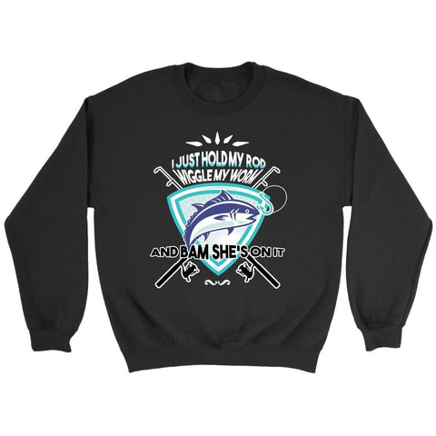 I Just Hold My Favourite Rod Wiggle My Worm Bam Shes On It Fishing Gift Sweater-NeatFind.net