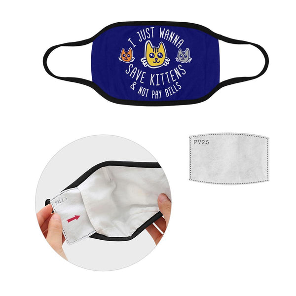 I Just Wanna Save Kittens & Not Pay Bills Washable Reusable Cloth Face Mask-Face Mask-S-Navy-NeatFind.net