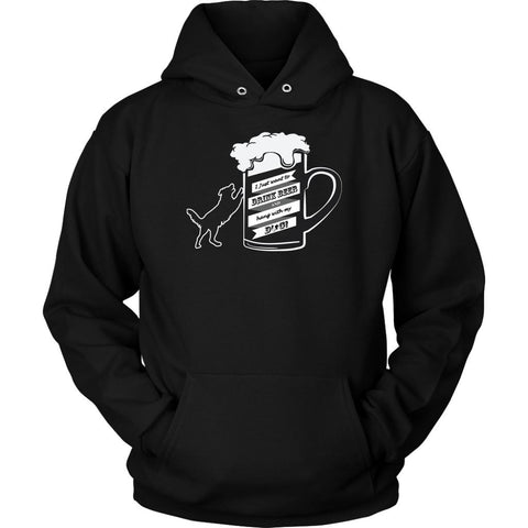 I Just Want To Drink Beer & Hang With My Dog Snob Lover Funny Gift Ideas Hoodie-NeatFind.net