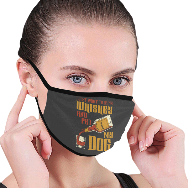 I Just Want To Drink Whiskey & Pet My Dog Washable Reusable Cloth Face Mask-Face Mask-NeatFind.net