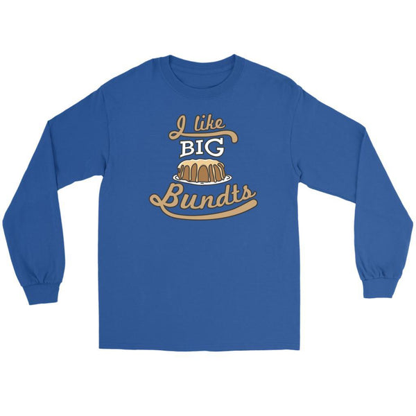 I Like Big Bundts Funny Gift Idea For Bakers Baking Super Soft Comfy Long Sleeve-NeatFind.net