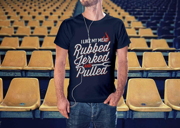 I Like My Meat Rubbed Jerked & Pulled BBQ Funny Gifts Gag Unisex T-Shirt-NeatFind.net