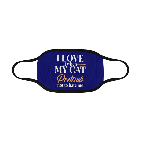 I Love It When My Cat Pretends Not To Hate Me Washable Reusable Cloth Face Mask-Face Mask-NeatFind.net