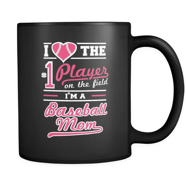 I Love The Number One Player On The Field I Am A Baseball Mom Black 11oz Coffee Mug-NeatFind.net