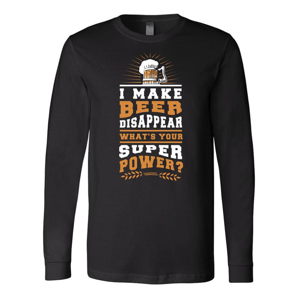 I Make Beer Disappear What's Your Superpower T-Shirt For Men & Women-NeatFind.net