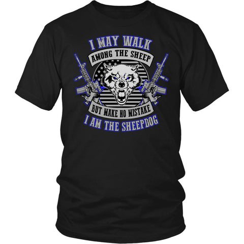 I May Walk Among Sheep But Make No Mistake I Am The Sheepdog 2.0 Police Unisex T-Shirt / Long Sleeve / Hoodie-NeatFind.net
